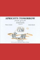 Apricots Tomorrow and other Arabic Proverbs with English Equivalents‎