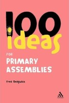 100 Ideas for Primary Assemblies