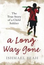 A Long Way Gone: Memoirs of a Boy Soldier‎