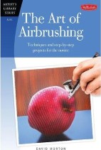 (Artist's Library) ,The Art of Airbrushing