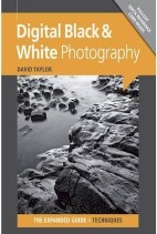 (Expanded Guide: Techniques) ,Digital Black & White Photography