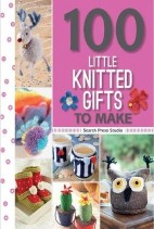 100‎ Little Knitted Gifts to Make‎