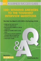 100+ Winning Answers to The Toughest Interview Questions, 3rd Edition