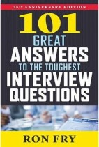 101 Great Answers to The Toughest Interview Questions: 25th Anniversary Edition