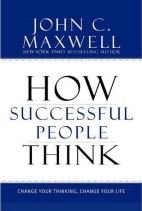 ‎How Successful People Think: Change Your Thinking, Change Your Life‎