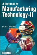 A Textbook Of Manufacturing Technology ,Volume 2